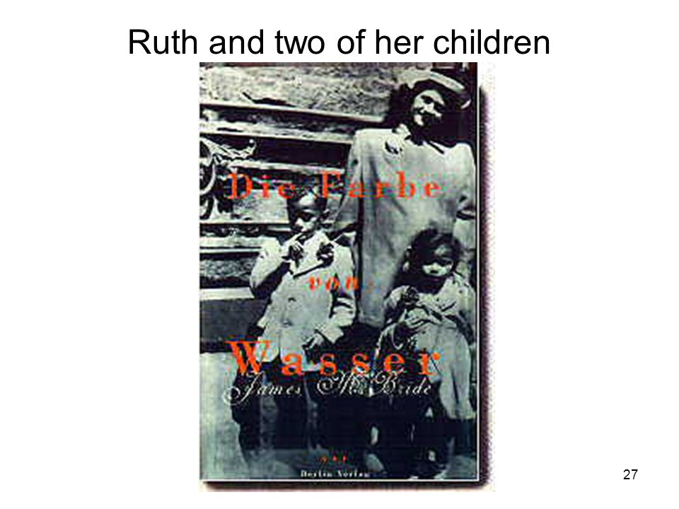 27 Ruth and two of her children