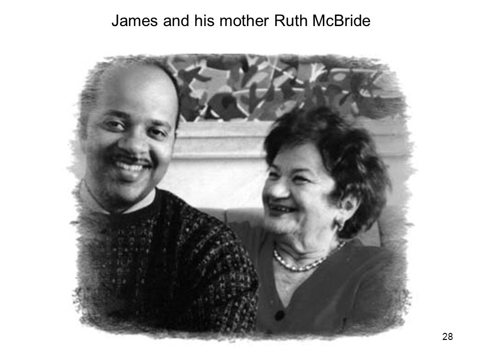 28 James and his mother Ruth McBride