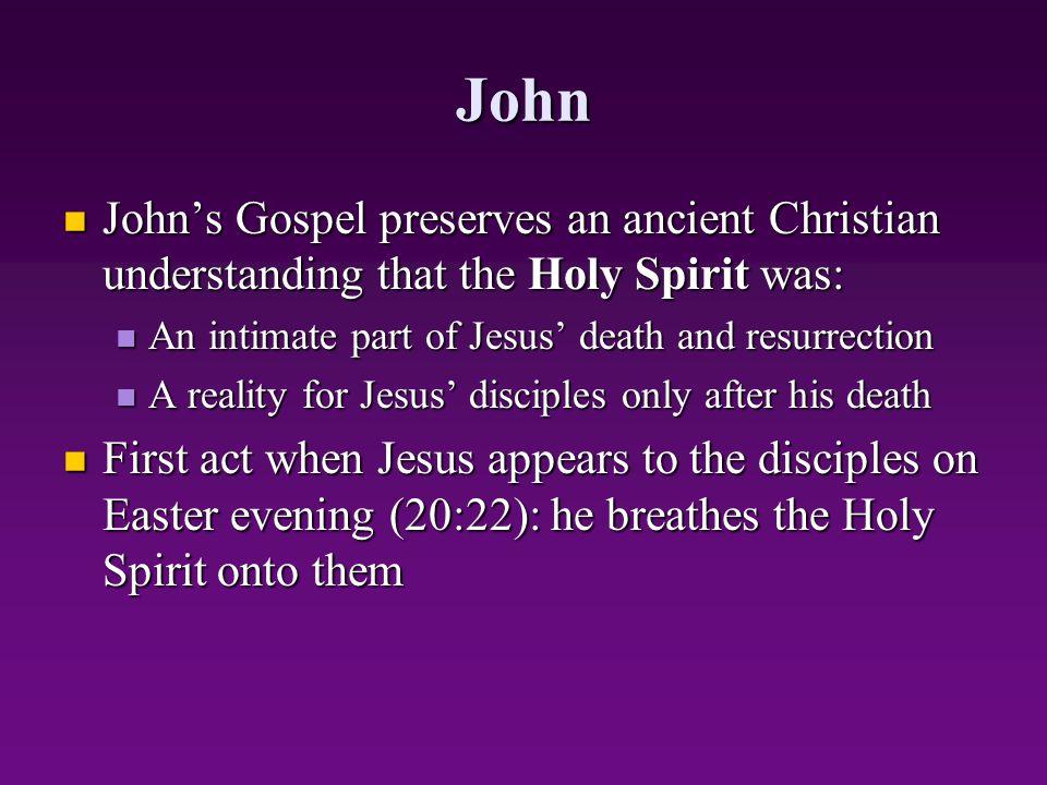 John John's Gospel preserves an ancient Christian understanding that the Holy Spirit was: John's Gospel preserves an ancient Christian understanding t
