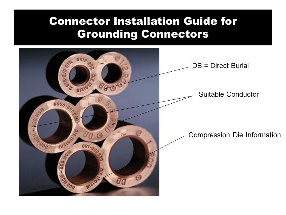 DB = Direct Burial Suitable Conductor Compression Die Information Connector Installation Guide for Grounding Connectors