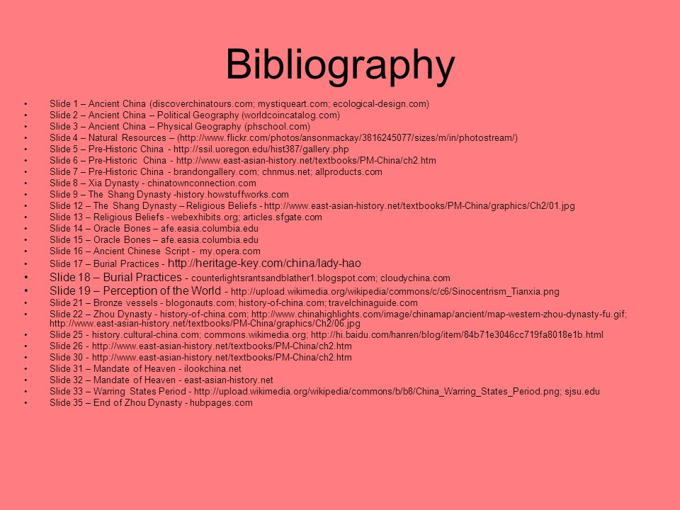 Bibliography Slide 1 – Ancient China (discoverchinatours.com; mystiqueart.com; ecological-design.com) Slide 2 – Ancient China – Political Geography (w