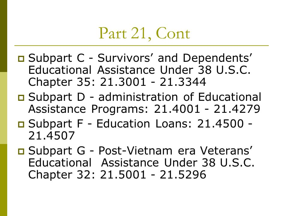 Part 21, Cont  Subpart C - Survivors' and Dependents' Educational Assistance Under 38 U.S.C.
