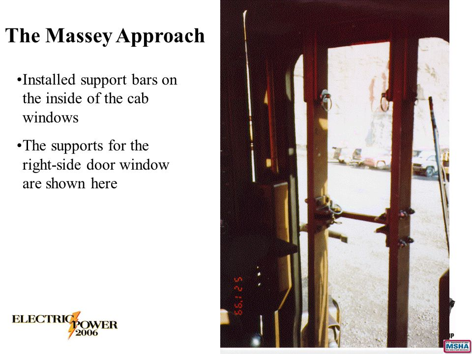 The Massey Approach Installed support bars on the inside of the cab windows The supports for the right-side door window are shown here