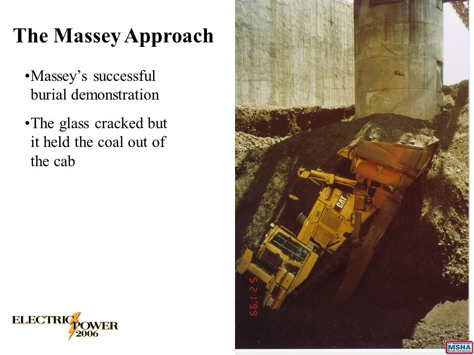 Massey's successful burial demonstration The glass cracked but it held the coal out of the cab The Massey Approach