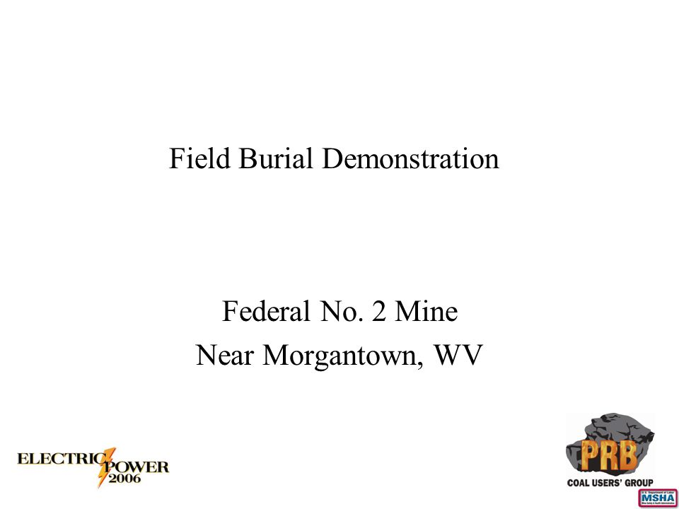 Field Burial Demonstration Federal No. 2 Mine Near Morgantown, WV