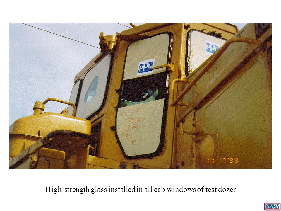 High-strength glass installed in all cab windows of test dozer