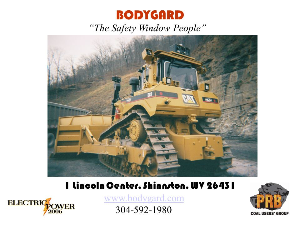 BODYGARD 1 Lincoln Center, Shinnston, WV 26431 The Safety Window People www.bodygard.com www.bodygard.com 304-592-1980