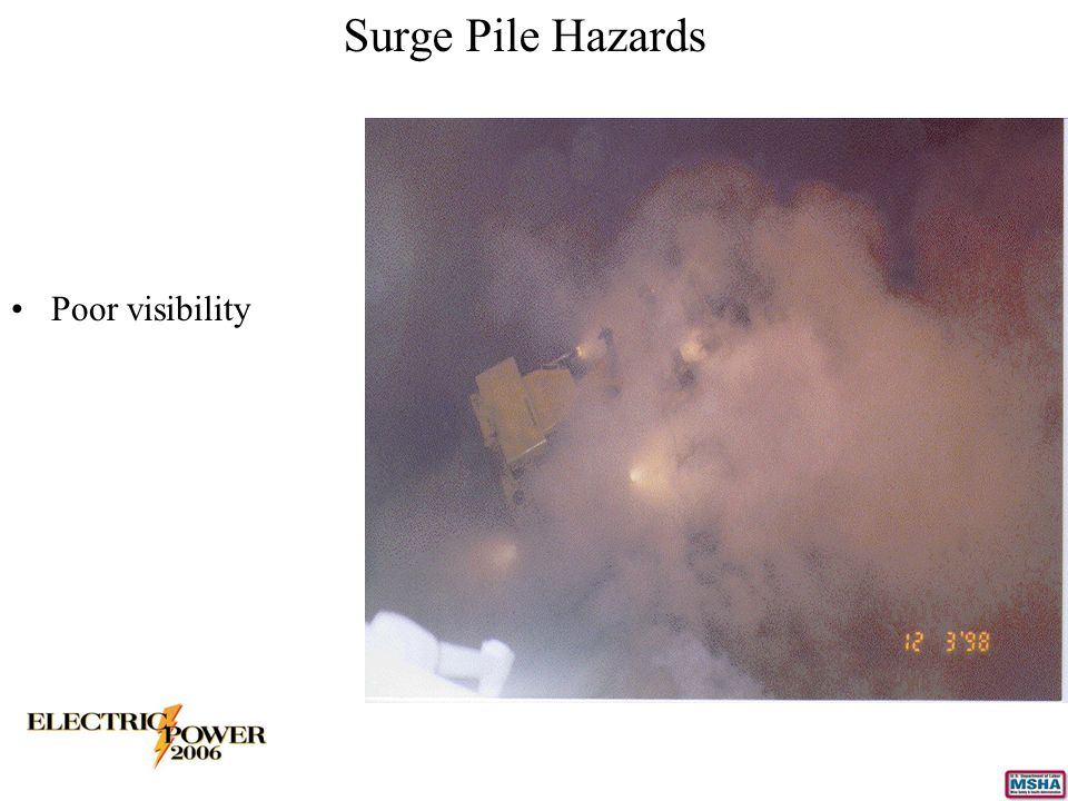 Surge Pile Hazards Poor visibility