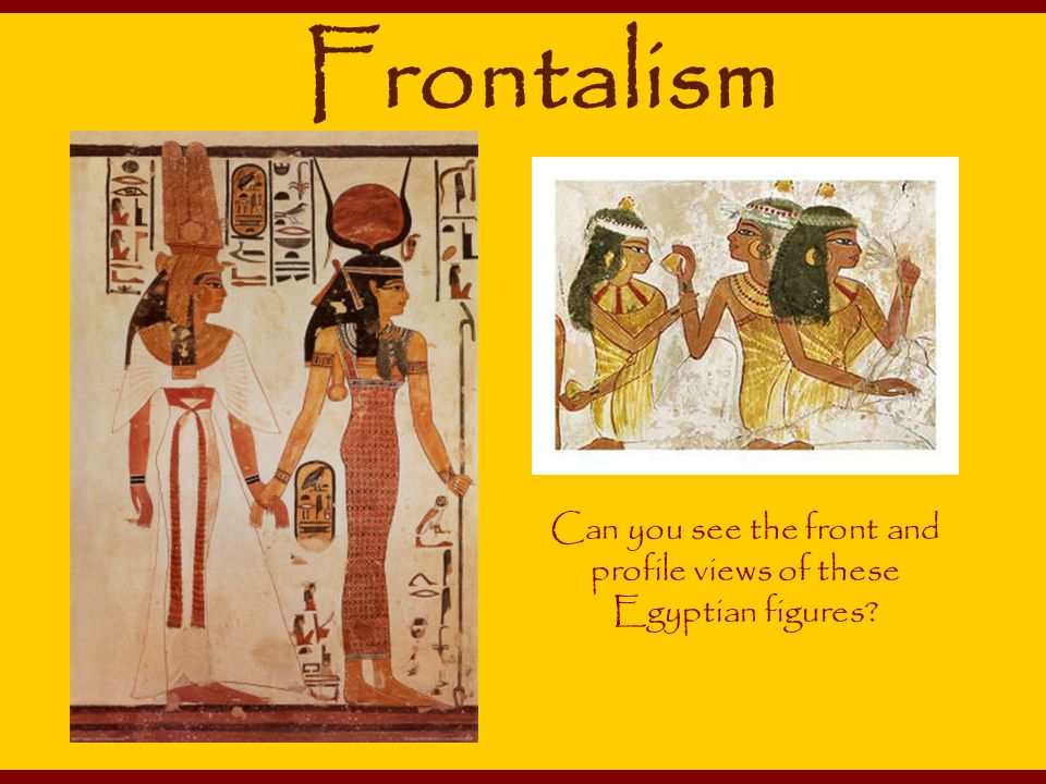 Can you see the front and profile views of these Egyptian figures? Frontalism
