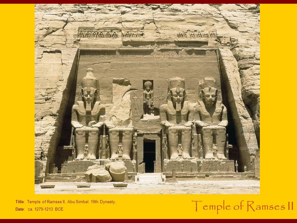 Title: Temple of Ramses II, Abu Simbel. 19th Dynasty. Date: ca. 1279-1213 BCE. Temple of Ramses II