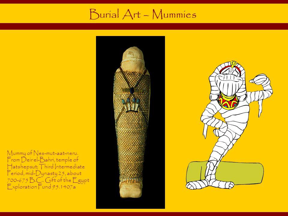 Mummy of Nes-mut-aat-neru.
