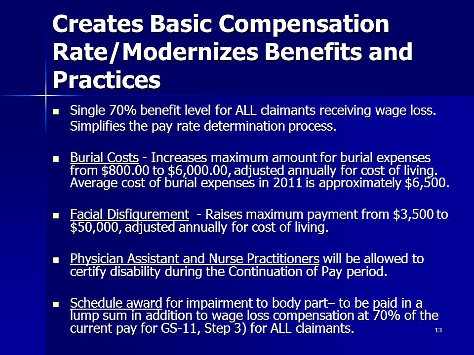 13 Creates Basic Compensation Rate/Modernizes Benefits and Practices Single 70% benefit level for ALL claimants receiving wage loss. Single 70% benefi