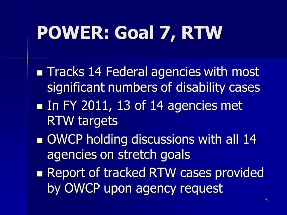 POWER: Goal 7, RTW Tracks 14 Federal agencies with most significant numbers of disability cases Tracks 14 Federal agencies with most significant numbe