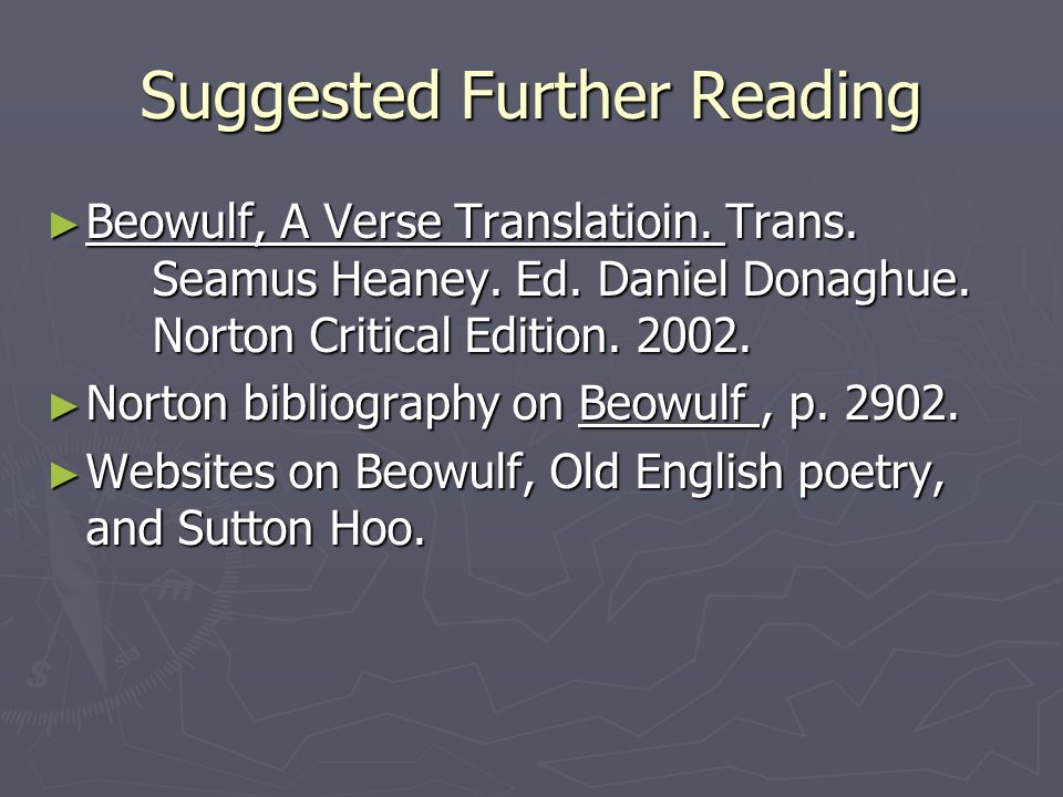Suggested Further Reading ► Beowulf, A Verse Translatioin.