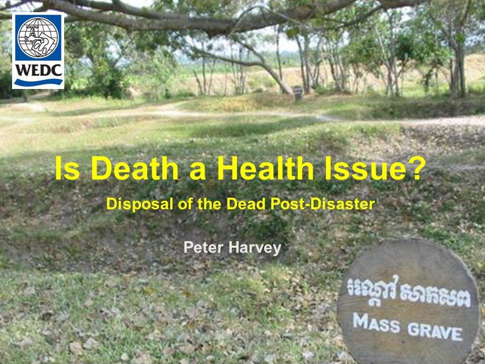 Is Death a Health Issue Disposal of the Dead Post-Disaster Peter Harvey
