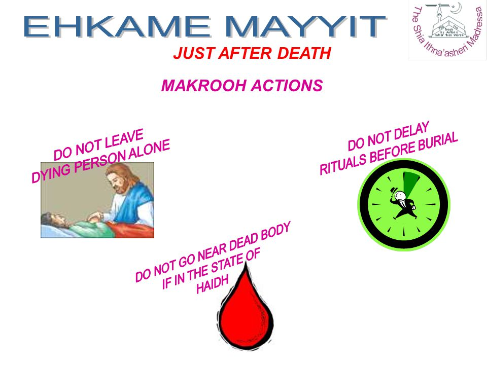 MAKROOH ACTIONS JUST AFTER DEATH