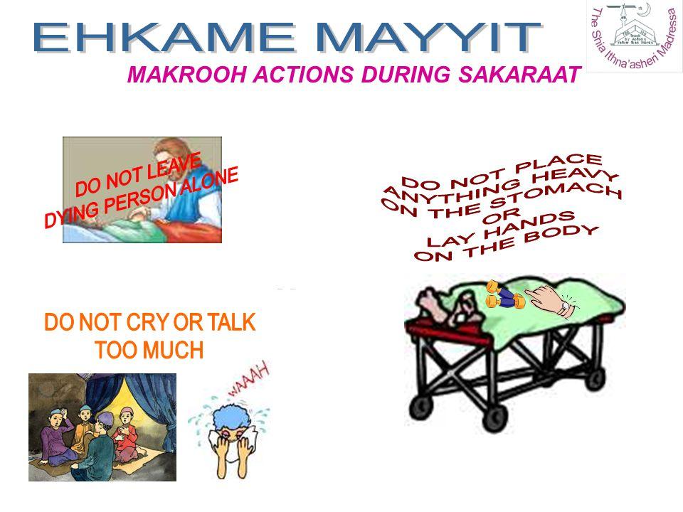 MAKROOH ACTIONS DURING SAKARAAT