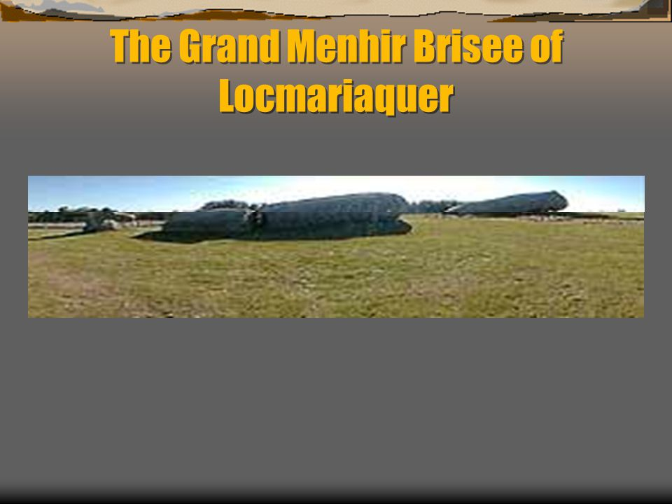 The Grand Menhir Brisee of Locmariaquer