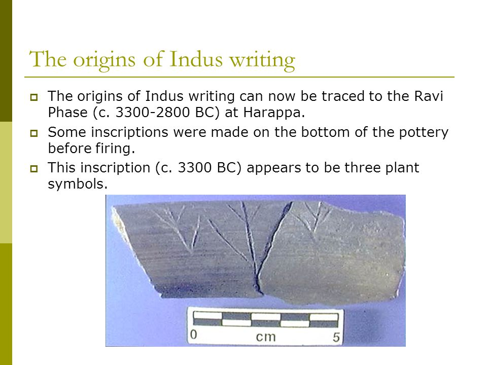 The origins of Indus writing  The origins of Indus writing can now be traced to the Ravi Phase (c.