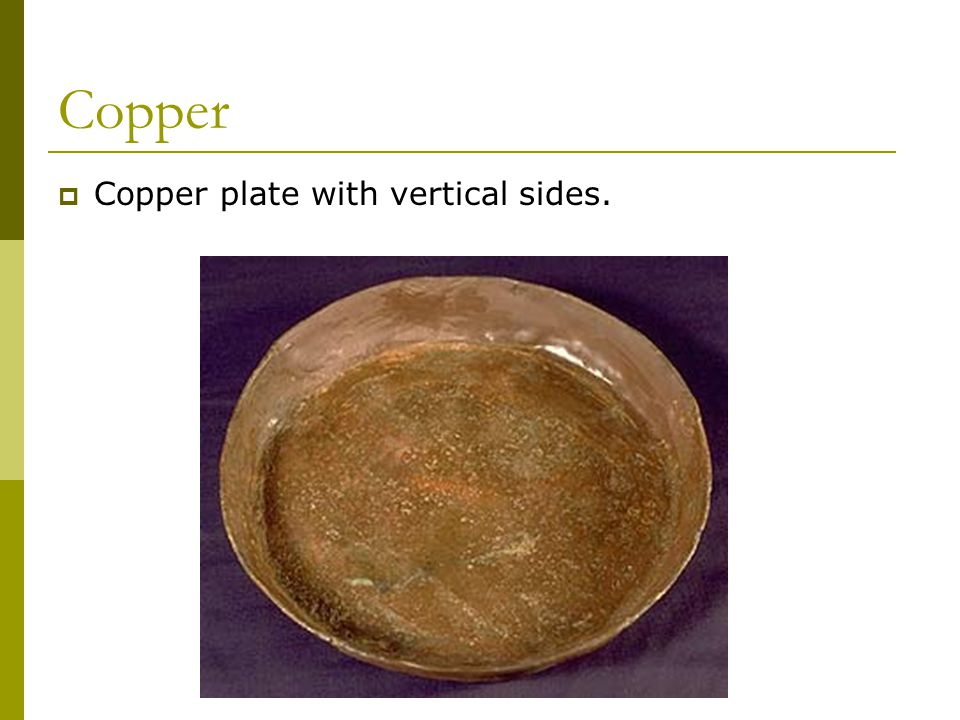 Copper  Copper plate with vertical sides.
