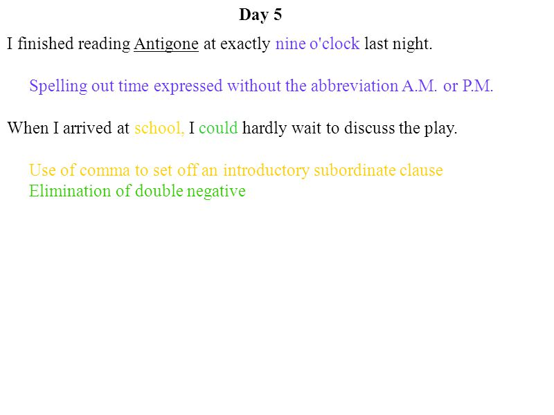 Day 5 I finished reading Antigone at exactly nine o clock last night.