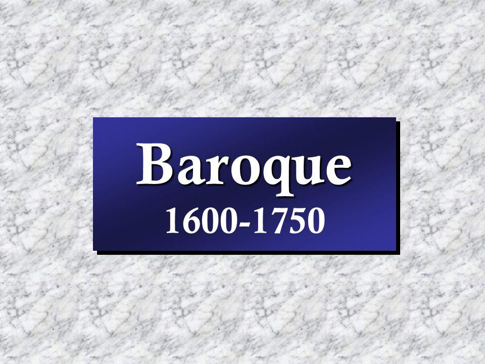 Baroque Baroque 1600-1750