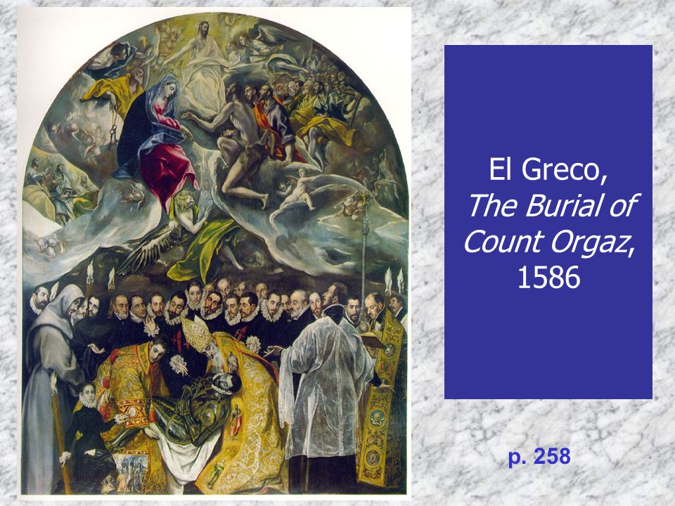 El Greco, The Burial of Count Orgaz, 1586 p. 258