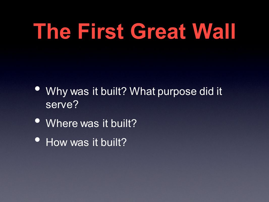 The First Great Wall Why was it built. What purpose did it serve.