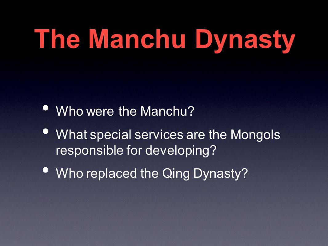 The Manchu Dynasty Who were the Manchu.