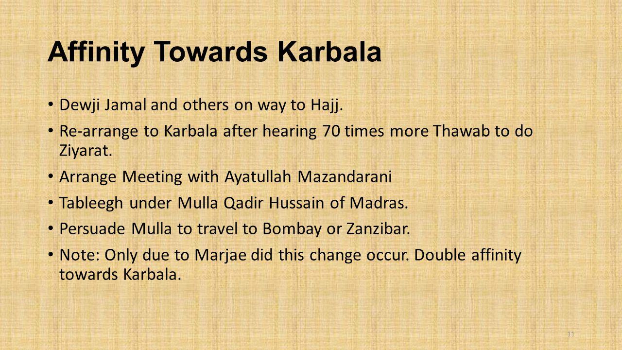 Affinity Towards Karbala Dewji Jamal and others on way to Hajj. Re-arrange to Karbala after hearing 70 times more Thawab to do Ziyarat. Arrange Meetin