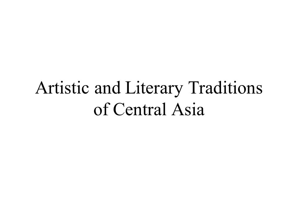 Artistic and Literary Traditions of Central Asia
