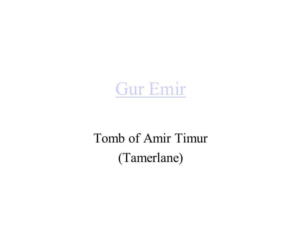 Gur Emir Tomb of Amir Timur (Tamerlane)