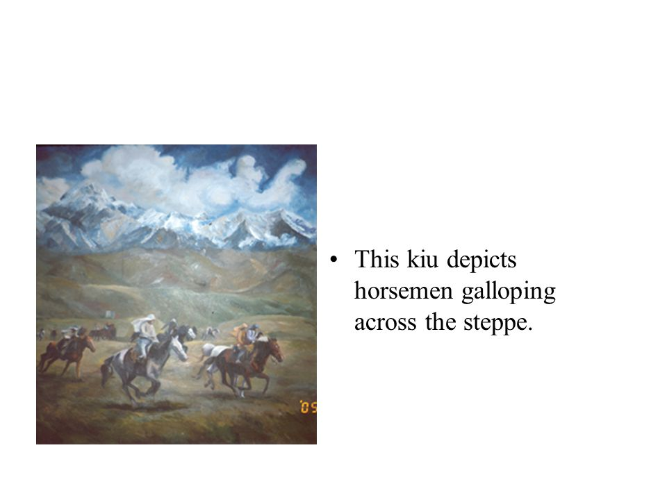 This kiu depicts horsemen galloping across the steppe.