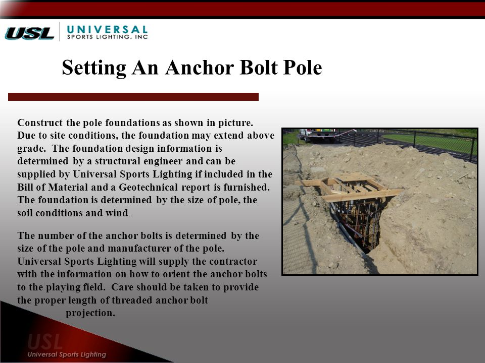 Setting An Anchor Bolt Pole Construct the pole foundations as shown in picture.