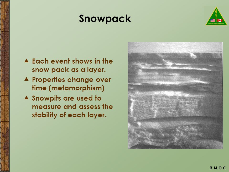 B M O C Snowpack  Each event shows in the snow pack as a layer.