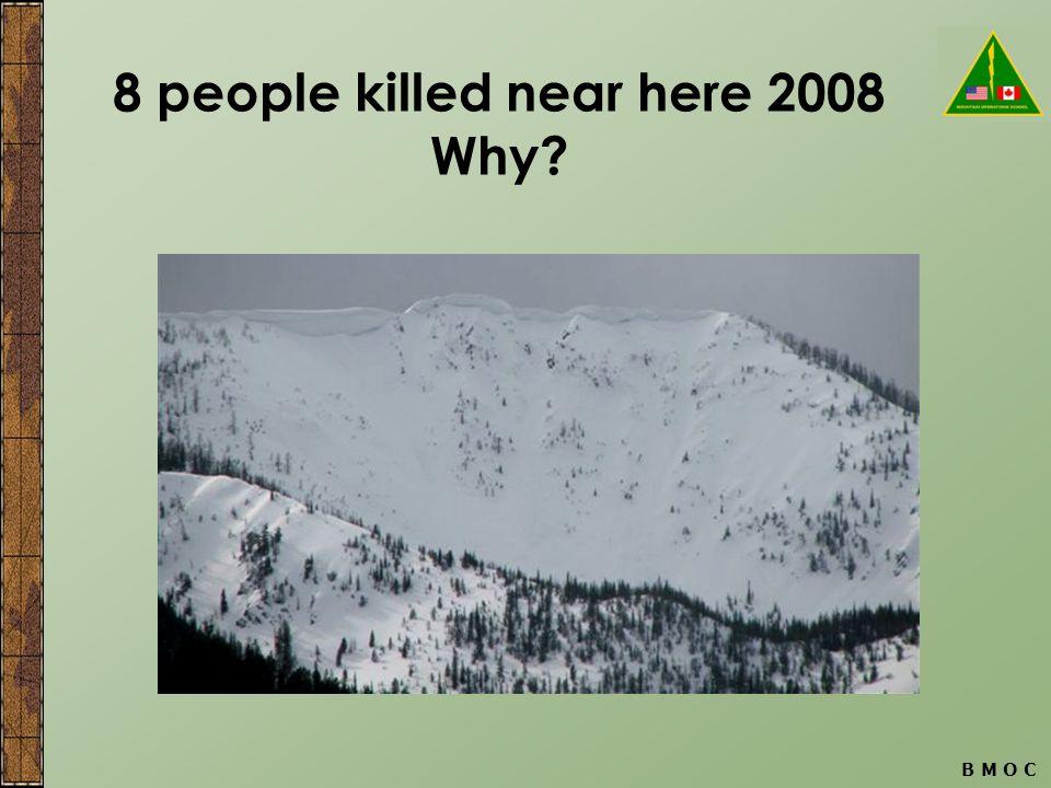 B M O C 8 people killed near here 2008 Why