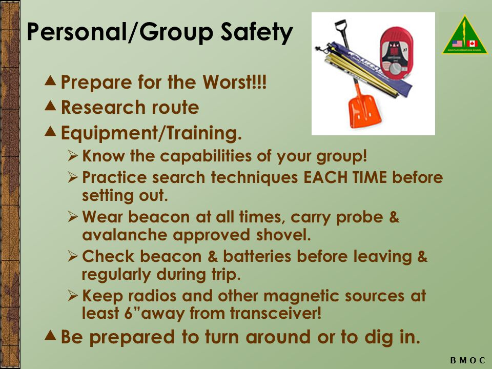 B M O C Personal/Group Safety  Prepare for the Worst!!.