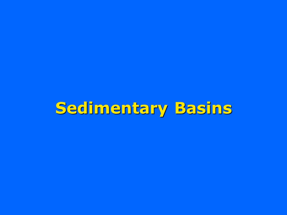 Sedimentary basins – definition Large areas of positive accommodation in which sediments can accumulate to considerable thickness and be preserved for long geological time periods.