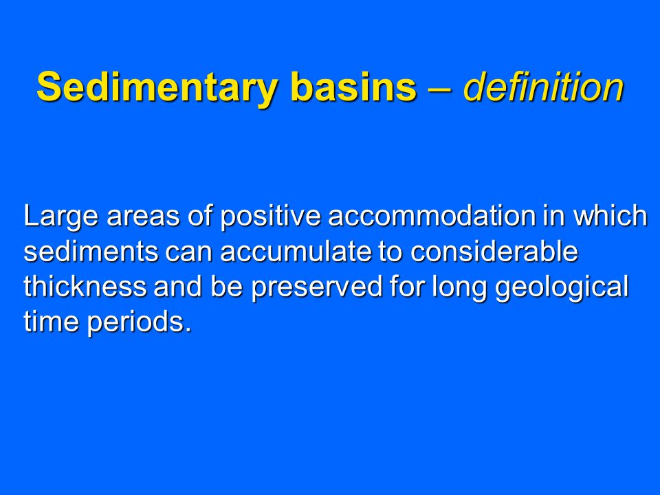 Basin classification – plate tectonics 1.Type of crust on which the basin rests 2.The position of the basin relative to plate margins 3.Where the basin lies close to a plate margin, the type of plate interaction occurring during sedimentation