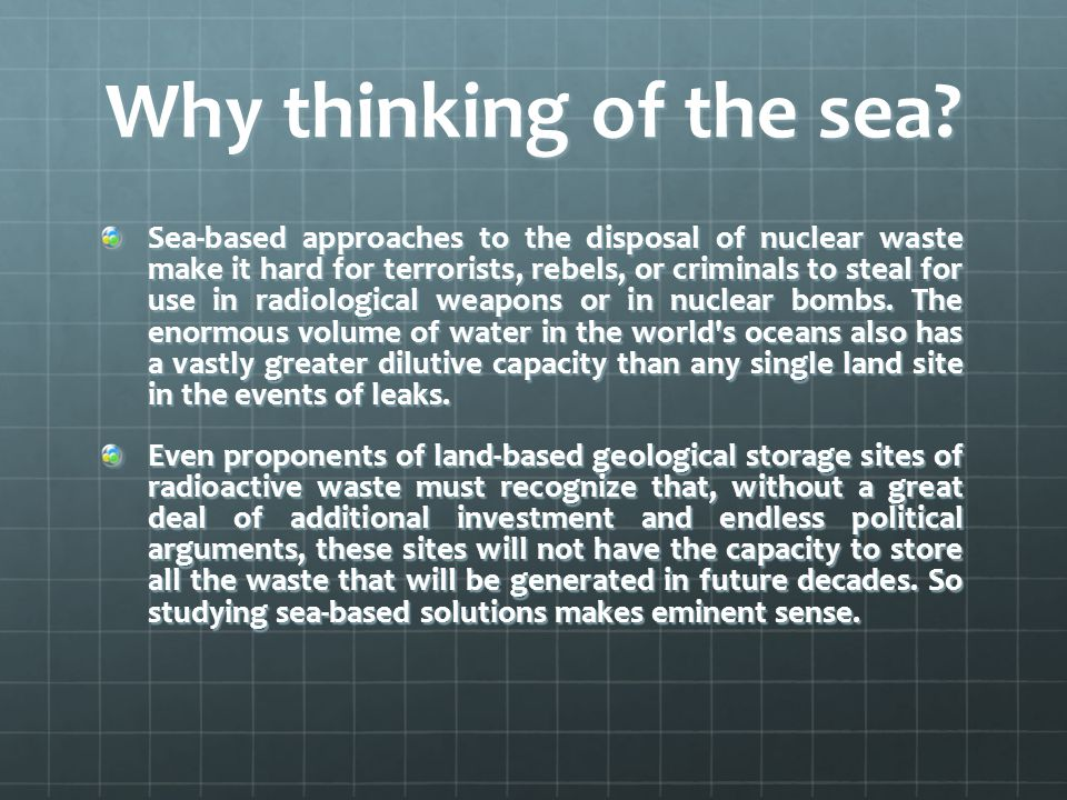 Why thinking of the sea.