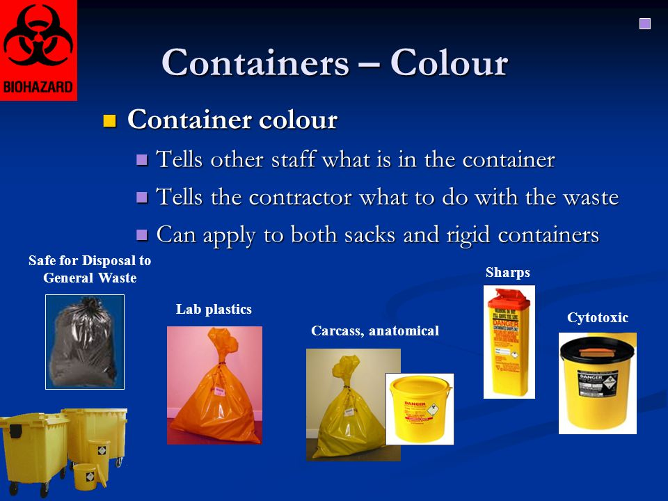 Containers – Colour Container colour Container colour Tells other staff what is in the container Tells other staff what is in the container Tells the