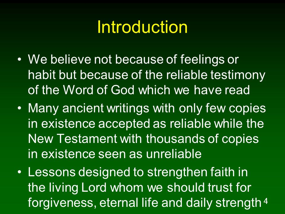 4 Introduction We believe not because of feelings or habit but because of the reliable testimony of the Word of God which we have read Many ancient wr