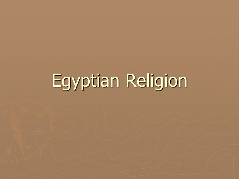 Religion ► At the beginning of Old Kingdom- Egypt had many different beliefs ► Each city had its own gods and system of worship ► Priests tried to organize these into a national religion ► Most powerful cities tried to promote their own gods.