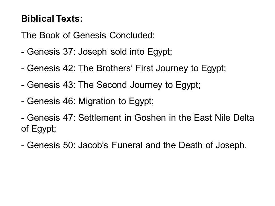 Biblical Texts: The Book of Exodus: - Exodus 1.1-12.36: The Israelites in Egypt; - Exodus 12.37-18.27: The Exodus from Egypt and the Journey to Sinai; - Exodus 19.1-24.18: The Covenant at Mount Sinai.