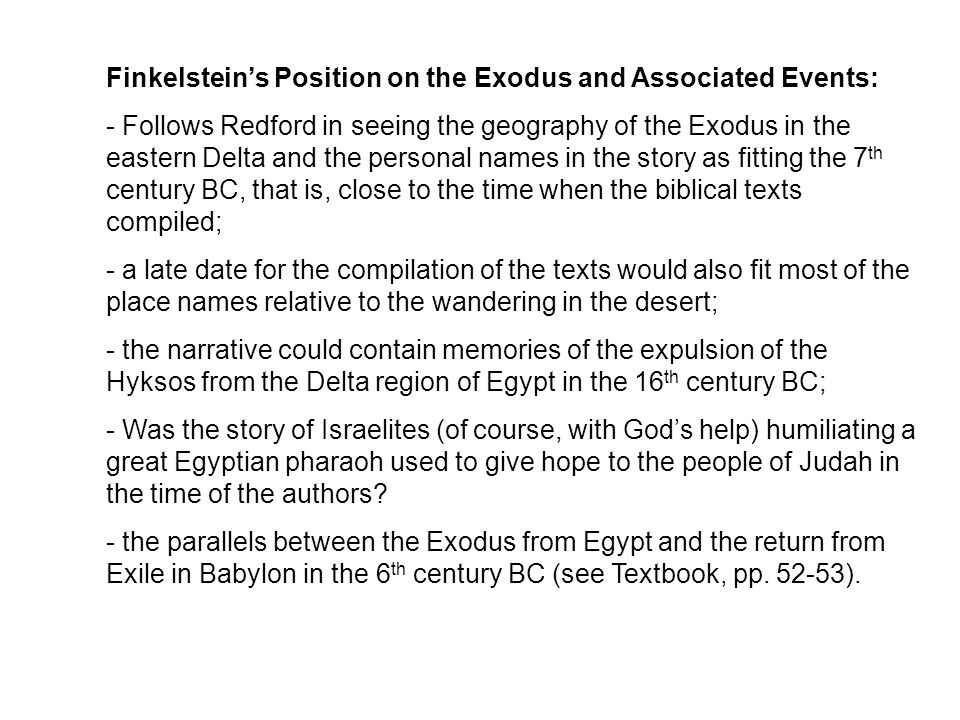 Finkelstein's Position on the Exodus and Associated Events: - Follows Redford in seeing the geography of the Exodus in the eastern Delta and the perso
