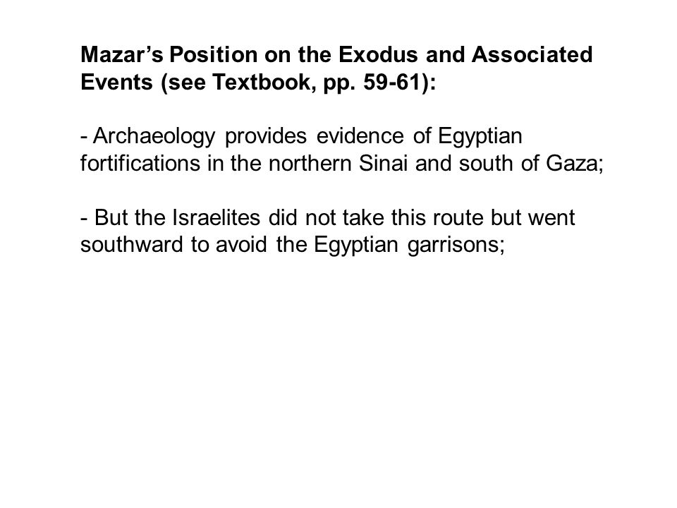 Mazar's Position on the Exodus and Associated Events (see Textbook, pp.
