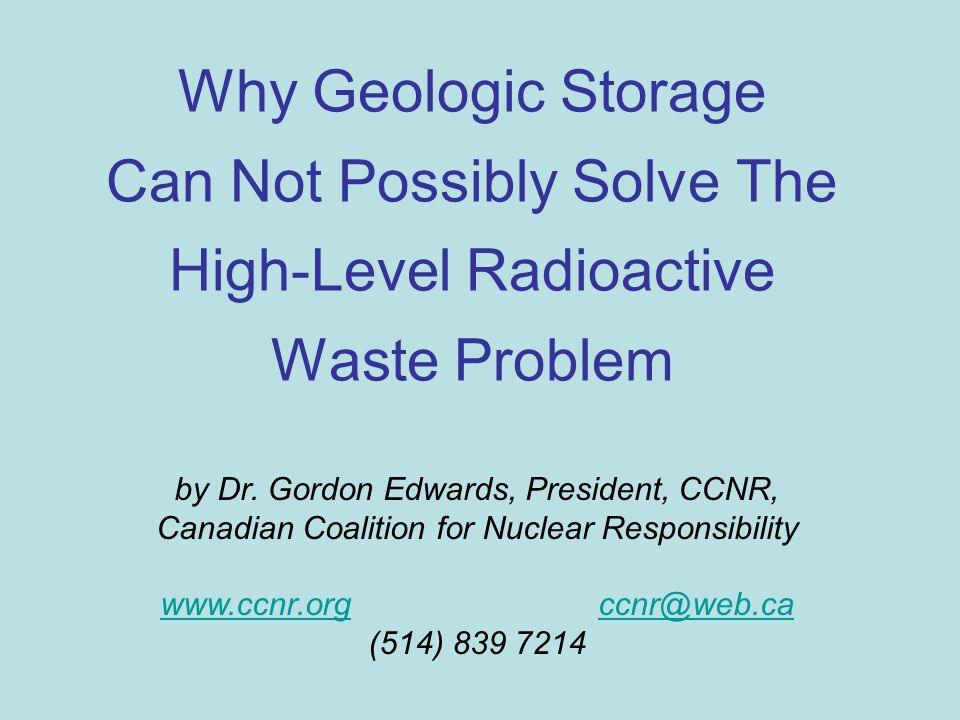 HELLO ROBERT WITH GEOLOGIC STORAGE AFTER 16 YEARS Irradiated fuel continues to accumulate at the reactor site.