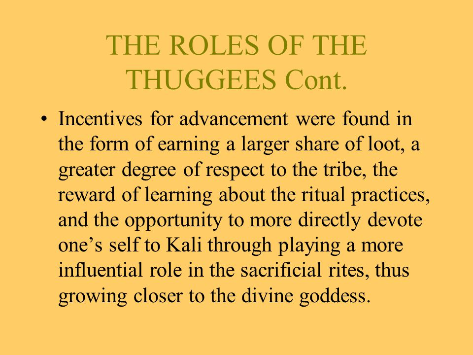 THE ROLES OF THE THUGGEES Cont.