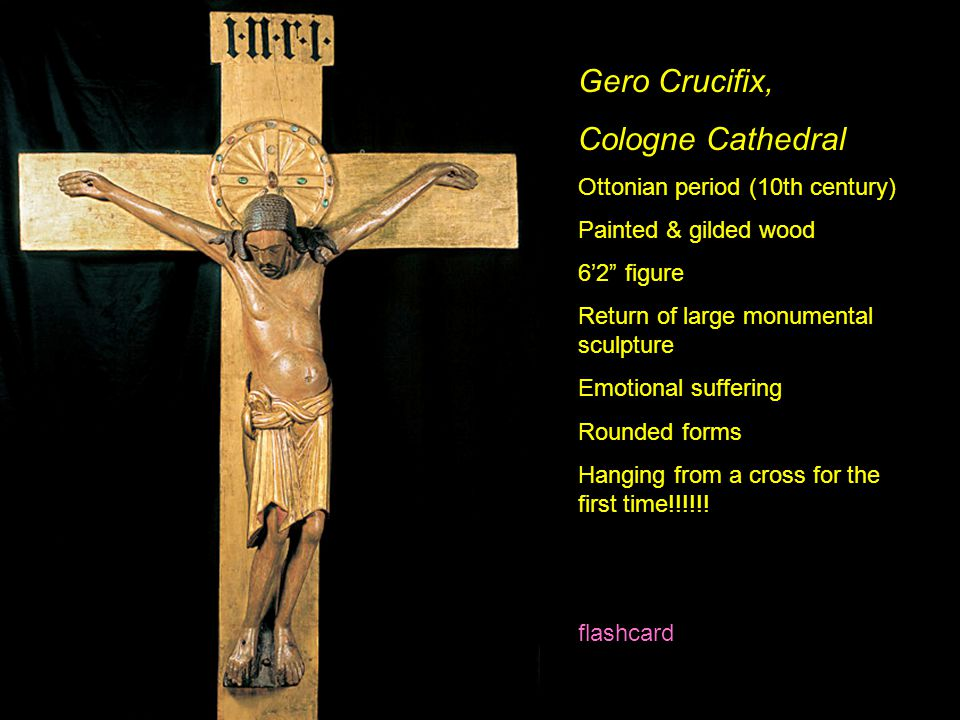 "Gero Crucifix, Cologne Cathedral Ottonian period (10th century) Painted & gilded wood 6'2"" figure Return of large monumental sculpture Emotional suffe"