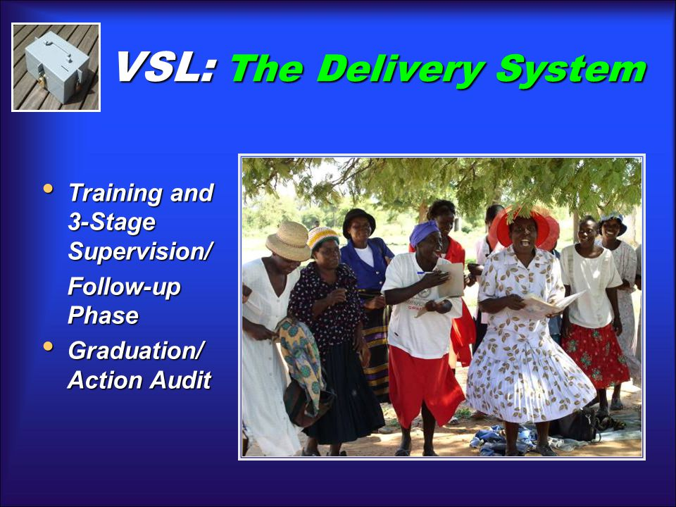 VSL: The Delivery System Training and 3-Stage Supervision/ Training and 3-Stage Supervision/ Follow-up Phase Graduation/ Action Audit Graduation/ Action Audit